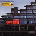 The Streets – 2011 – Computers And Blues