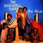 The Sugarhill Gang – 1981 – 8th Wonder