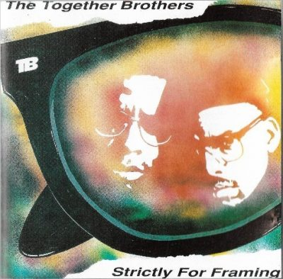 The Together Brothers - 1989 - Strictly For Framing