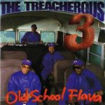 The Treacherous Three – 1994 – Old School Flava