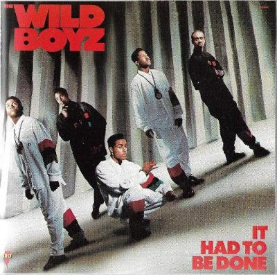 The Wild Boyz - 1989 - It Had To Be Done