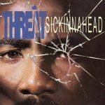 Threat – 1993 – Sickinnahead
