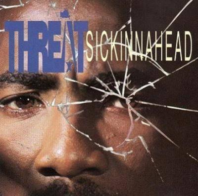 Threat - 1993 - Sickinnahead