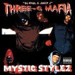 Three 6 Mafia – 1995 – Mystic Stylez