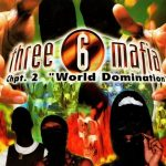 Three 6 Mafia – 1997 – Chapter 2: World Domination