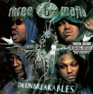 Three 6 Mafia - 2003 - Da Unbreakables