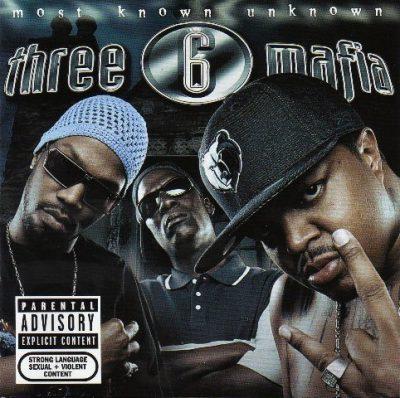 Three 6 Mafia - 2005 - Most Known Unknown (with Bonus Tracks)