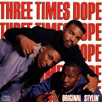 Three Times Dope - 1988 - Original Stylin'
