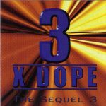 Three Times Dope – 1998 – The Sequel 3
