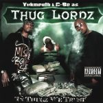 Thug Lordz (C-Bo & Yukmouth) – 2004 – In Thugz We Trust