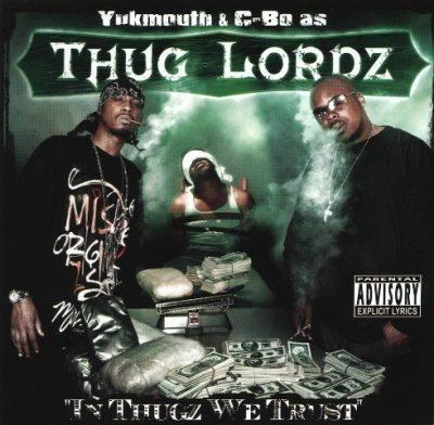 Thug Lordz (C-Bo & Yukmouth) - 2004 - In Thugz We Trust