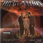Thugz Nation – 1999 – Fresh Off Tha Mothership