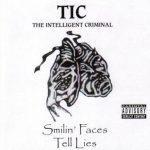 TIC – 1999 – Smilin' Faces Tell Lies
