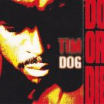 Tim Dog – 1993 – Do Or Die