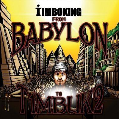 Timbo King - 2011 - From Babylon To T1mbuk2