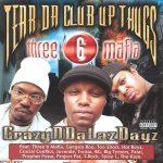 Tear Da Club Up Thugs – 1998 – CrazyNDaLazDayz