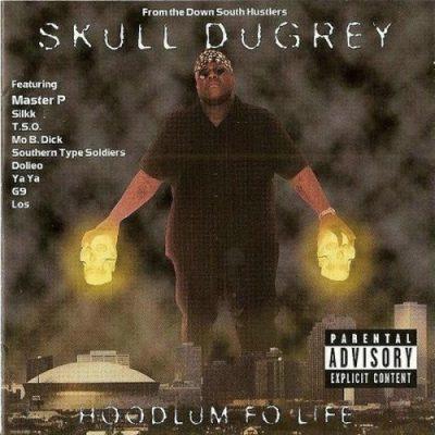 Skull Dugrey - 1996 - Hoodlum Fo' Life