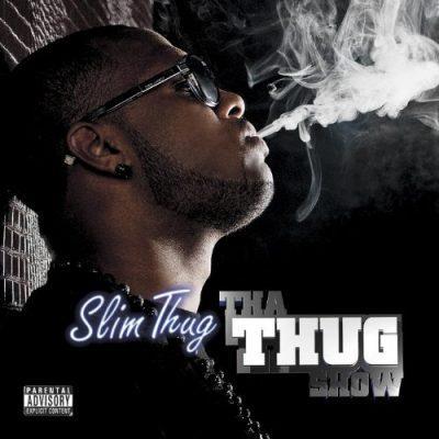 Slim Thug - 2010 - Tha Thug Show