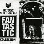 Slum Village – 2017 – Fantastic Collection