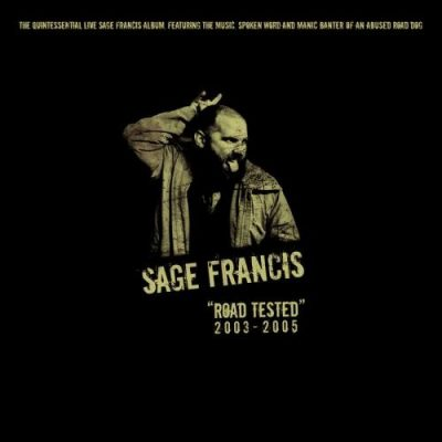 Sage Francis - 2005 - Road Tested 2003-2005