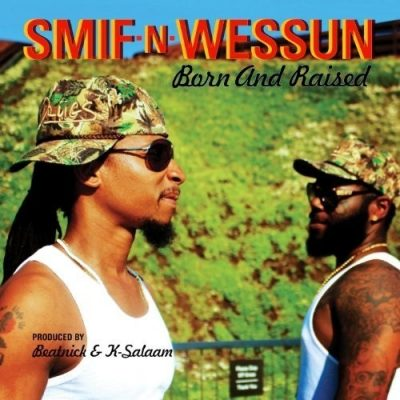Smif-N-Wessun - 2013 - Born and Raised (Deluxe Edition)