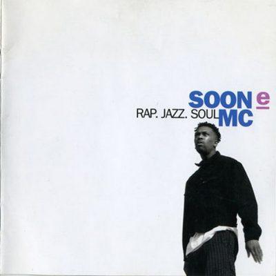 Soon E MC - 1992 - Rap. Jazz. Soul