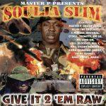 Soulja Slim – 1998 – Give It 2 'Em Raw