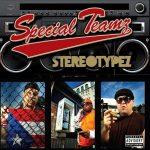 Special Teamz (Edo G, Jaysaun, Slaine) – 2007 – Stereotypez