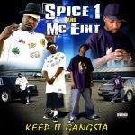 Spice 1 & MC Eiht – 2006 – Keep It Gangsta