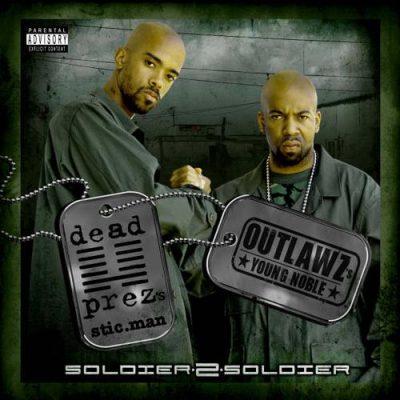 Stic.Man (of Dead Prez) & Young Noble - 2006 - Soldier 2 Soldier