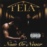 Tela – 1998 – Now Or Never