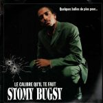 Stomy Bugsy – 1998 – Quelques Balles De Plus Pour… Le Calibre Qu'il Te Faut