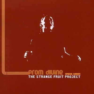 Strange Fruit Project - 2002 - From Divine