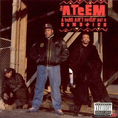 The A.T.E.E.M. - 1992 - A Hero Aint Nuttin But A Sandwich