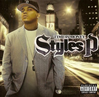 Styles P - 2006 - Time Is Money
