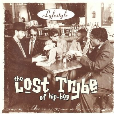 The Lost Trybe Of Hip-Hop - 1996 - Lifestylz