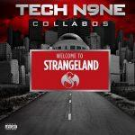 Tech N9ne Collabos – 2011 – Welcome To Strangeland (Best Buy Edition)