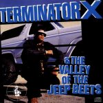 Terminator X – 1991 – Terminator X & The Valley Of The Jeep Beats