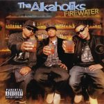 Tha Alkaholiks – 2006 – Firewater