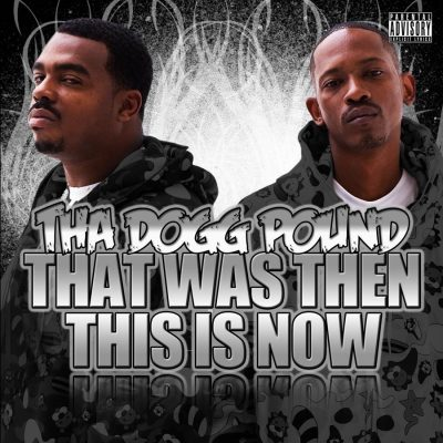 Tha Dogg Pound - 2009 - That Was Then This Is Now