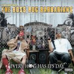 The Boss Hog Barbarians – 2006 – Every Hog Has It's Day