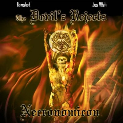 The Devil'z Rejects (Jus Allah & Bomshot) - 2006 - Necronomicon (Limited Edition)