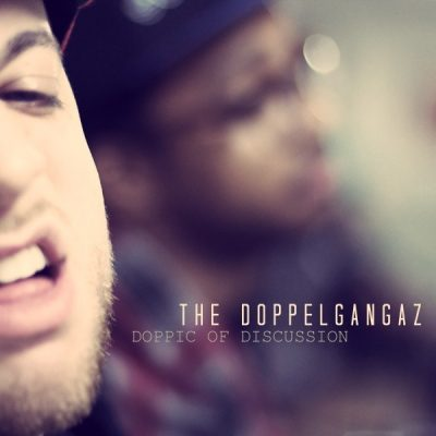 The Doppelgangaz - 2012 - Doppic Of Discussion EP