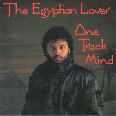 The Egyptian Lover - 1986 - One Track Mind