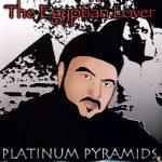 The Egyptian Lover – 2006 – Platinum Pyramids