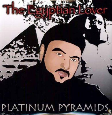 The Egyptian Lover - 2006 - Platinum Pyramids