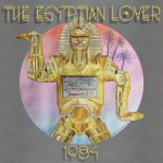 The Egyptian Lover – 2015 – 1984