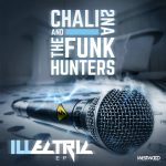 The Funk Hunters & Chali 2na – 2016 – ILLectric EP