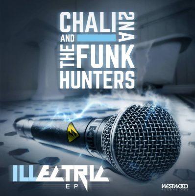 The Funk Hunters & Chali 2na - 2016 - ILLectric EP