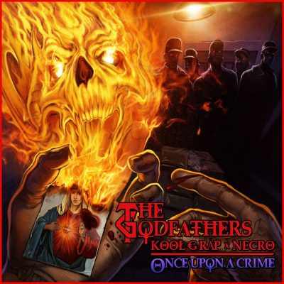 The Godfathers (Kool G Rap & Necro) - 2013 - Once Upon a Crime
